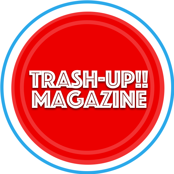 TRASH UP!! MAGAZINE
